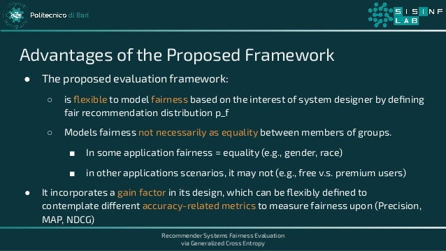 Recommender Systems Fairness Evaluation via Generalized Cross Entropy Advantages of the Proposed Framework ● The proposed ...