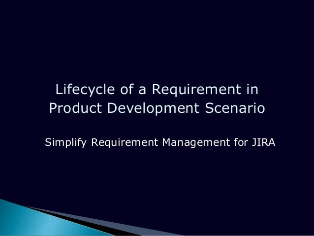 Lifecycle of a Requirement in Product Development Scenario Simplify Requirement Management for JIRA