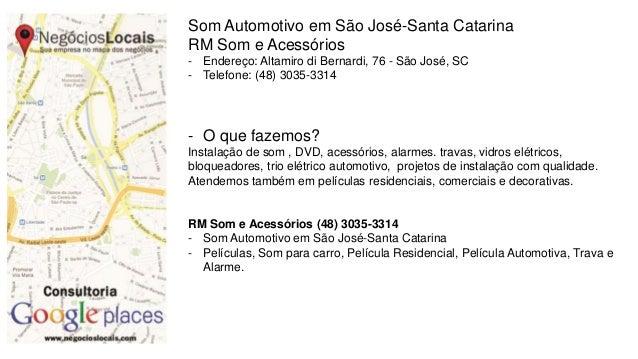 Som Automotivo em São José-Santa Catarina RM Som e Acessórios - Endereço: Altamiro di Bernardi, 76 - São José, SC - Telefo...