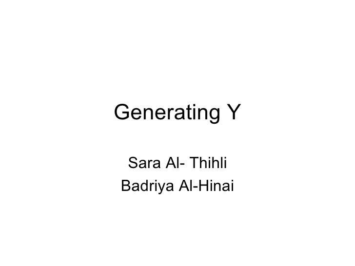 Generating Y Sara Al- Thihli Badriya Al-Hinai