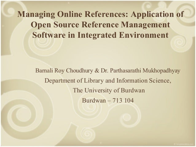 Managing Online References: Application of Open Source Reference Management Software in Integrated Environment  Barnali Ro...