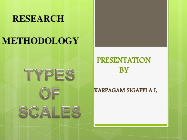 PRESENTATION BY KARPAGAM SIGAPPI A L RESEARCH METHODOLOGY