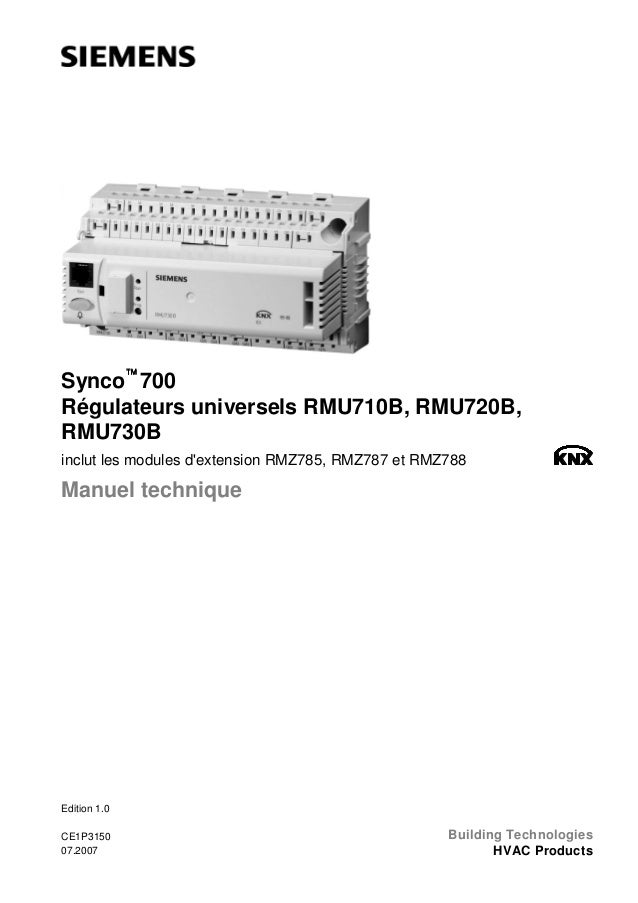 Synco 700 Régulateurs universels RMU710B, RMU720B, RMU730B inclut les modules d'extension RMZ785, RMZ787 et RMZ788  Manue...