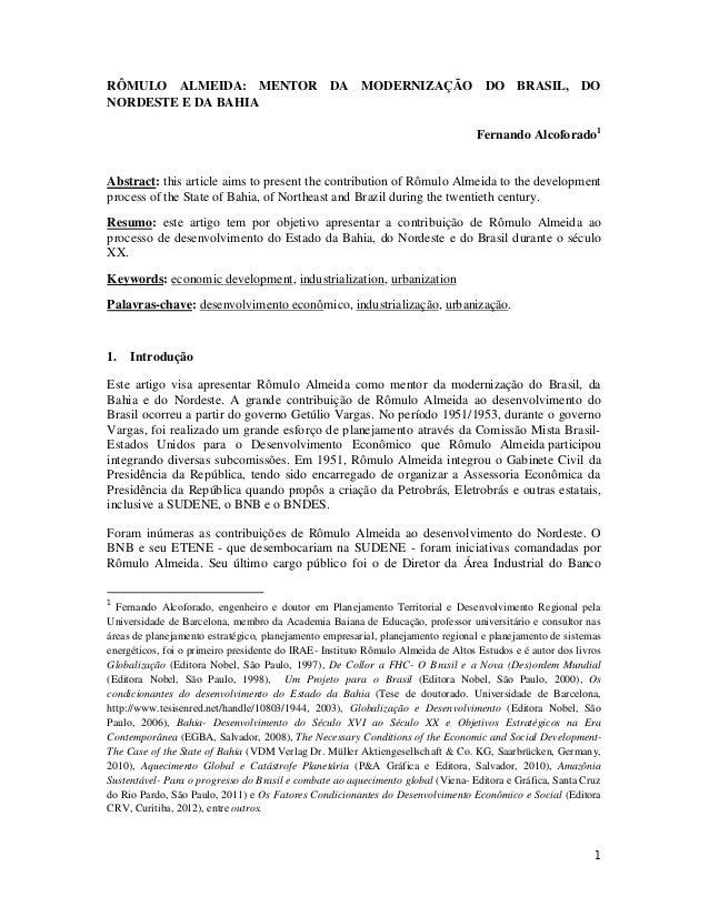 1 RÔMULO ALMEIDA: MENTOR DA MODERNIZAÇÃO DO BRASIL, DO NORDESTE E DA BAHIA Fernando Alcoforado1 Abstract: this article aim...