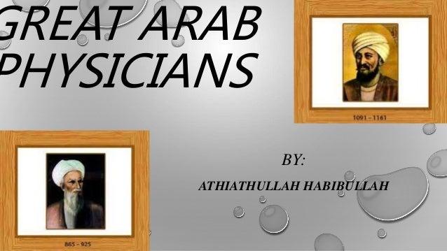 GREAT ARAB PHYSICIANS BY: ATHIATHULLAH HABIBULLAH
