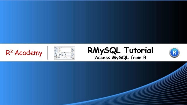 www.r- R2 Academy RMySQL Tutorial Access MySQL from R