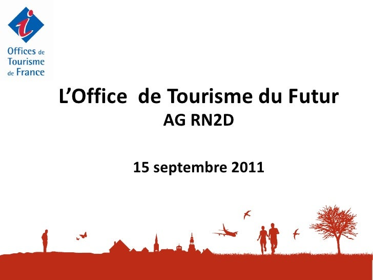 L'Office de Tourisme du Futur          AG RN2D       15 septembre 2011