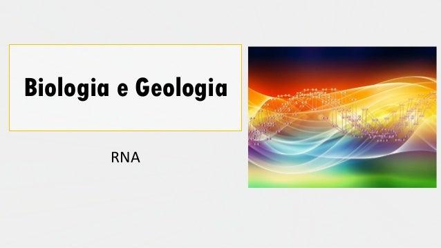 Biologia e Geologia RNA