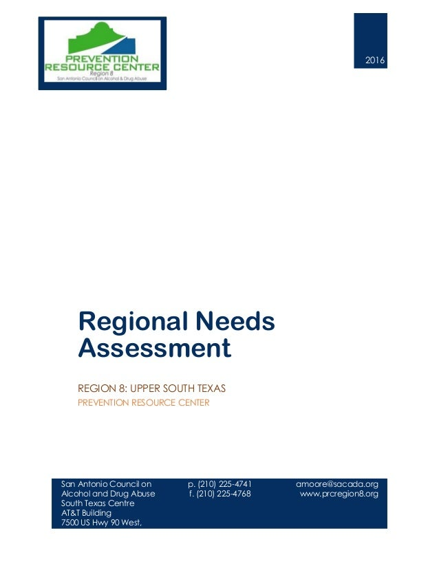 2016 Regional Needs Assessment REGION 8: UPPER SOUTH TEXAS PREVENTION RESOURCE CENTER San Antonio Council on Alcohol and D...