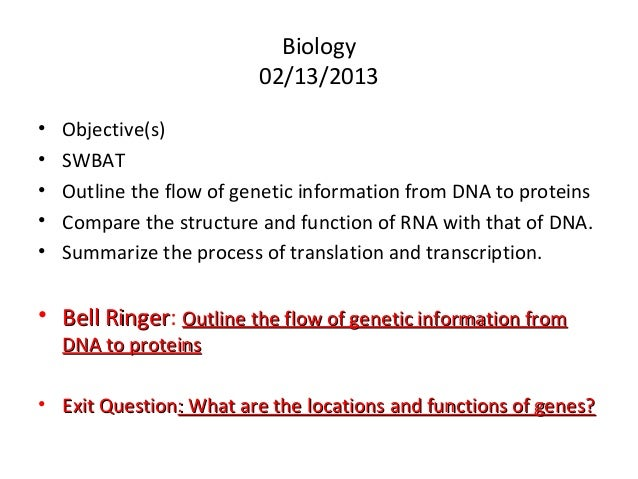 Biology                          02/13/2013•   Objective(s)•   SWBAT•   Outline the flow of genetic information from DNA t...