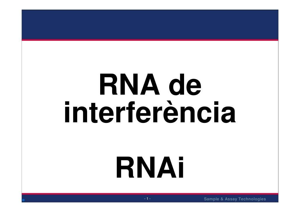 RNA de interferència    RNAi             Sample & Assay Technologies       -1-