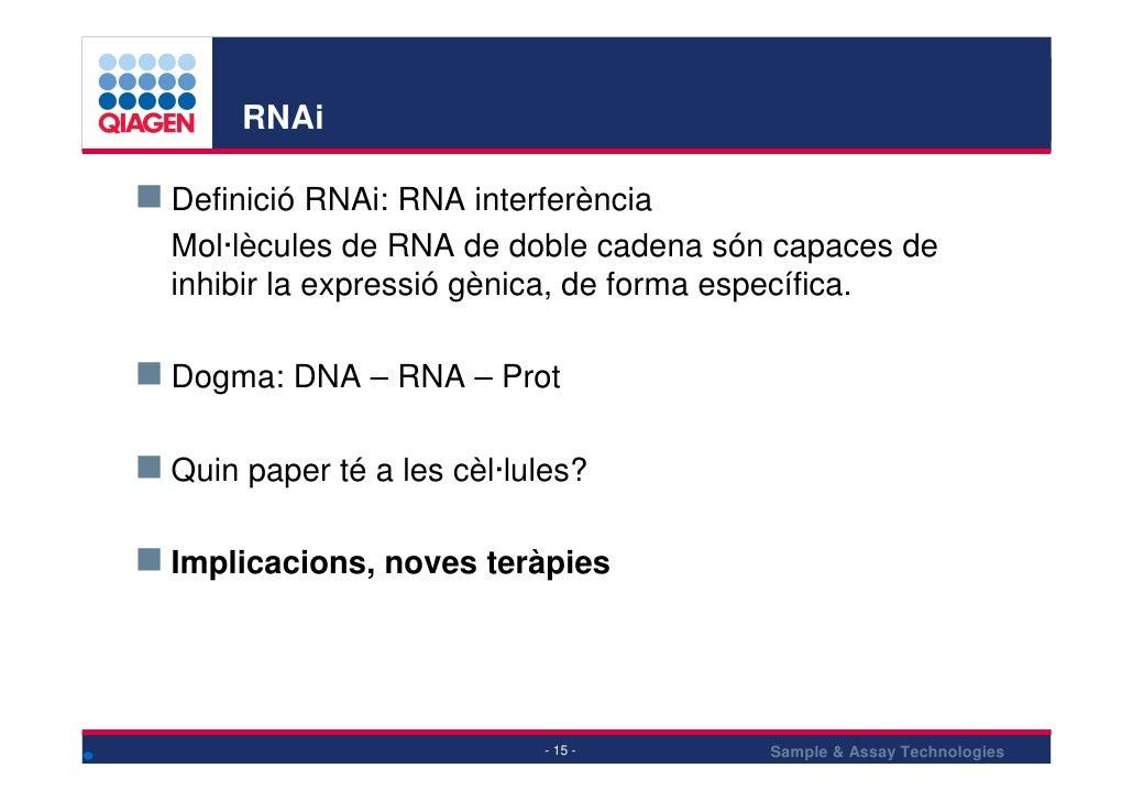 RNAi  Definició RNAi: RNA interferència Mol·lècules de RNA de doble cadena són capaces de inhibir la expressió gènica, de ...