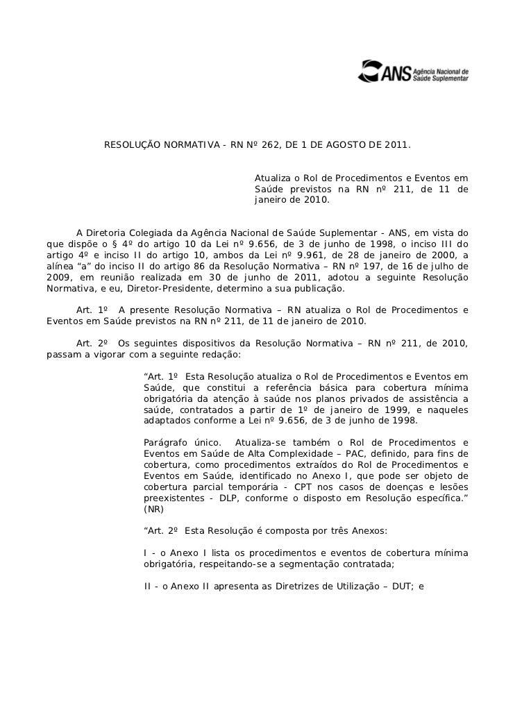 RESOLUÇÃO NORMATIVA - RN Nº 262, DE 1 DE AGOSTO DE 2011.                                            Atualiza o Rol de Proc...