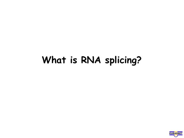 What is RNA splicing?