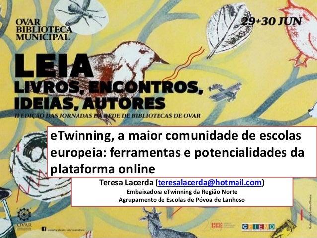 | Portal eTwinning >>> www.etwinning.net eTwinning, a maior comunidade de escolas europeia: ferramentas e potencialidades ...