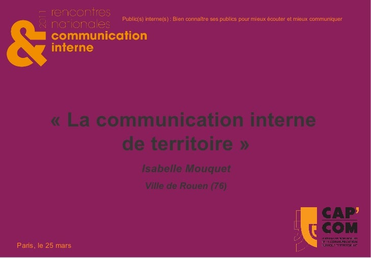 « La communication interne  de territoire » Isabelle Mouquet Ville de Rouen (76 )