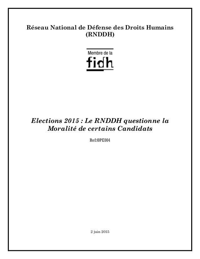 Réseau National de Défense des Droits Humains (RNDDH) Elections 2015 : Le RNDDH questionne la Moralité de certains Candida...