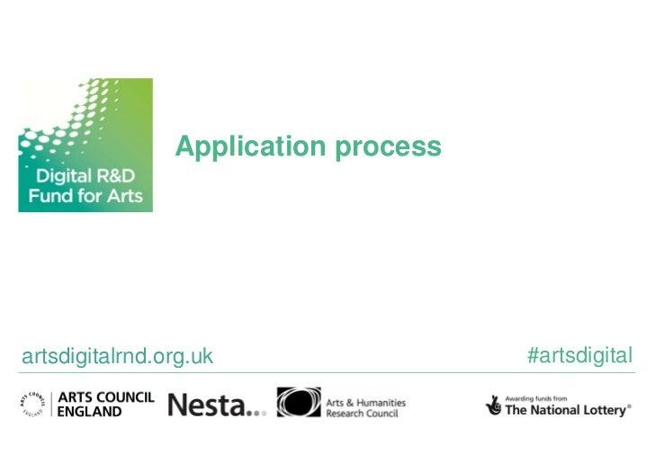 Application processartsdigitalrnd.org.uk                 #artsdigital