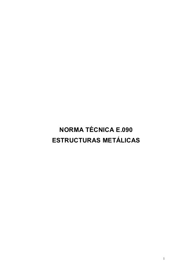 NORMA TÉCNICA E.090ESTRUCTURAS METÁLICAS                        1