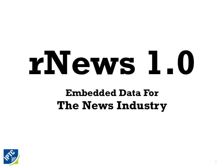 rNews 1.0  Embedded Data For The News Industry                      1