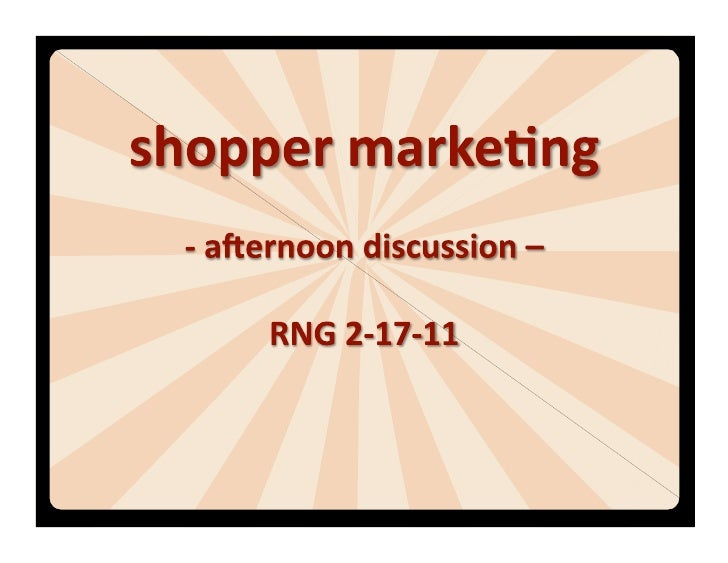 1.  Where are your shoppers shopping?    –    Shi3s    –    Alterna7ves 2.  What is their decision process?    –    Shi3s ...