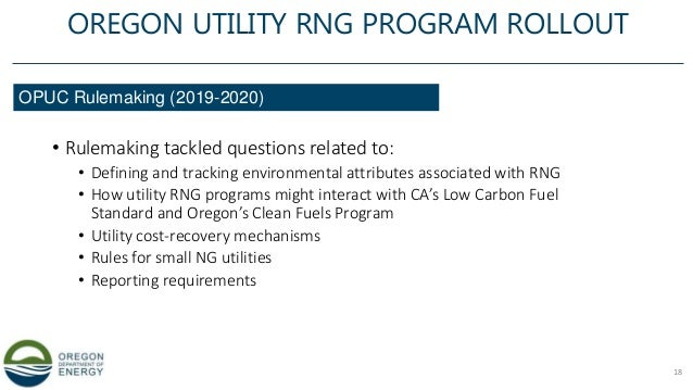 • Rulemaking tackled questions related to: • Defining and tracking environmental attributes associated with RNG • How util...