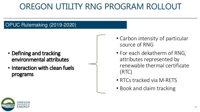 • Defining and tracking environmental attributes • Interaction with clean fuels programs OPUC Rulemaking (2019-2020) OREGO...