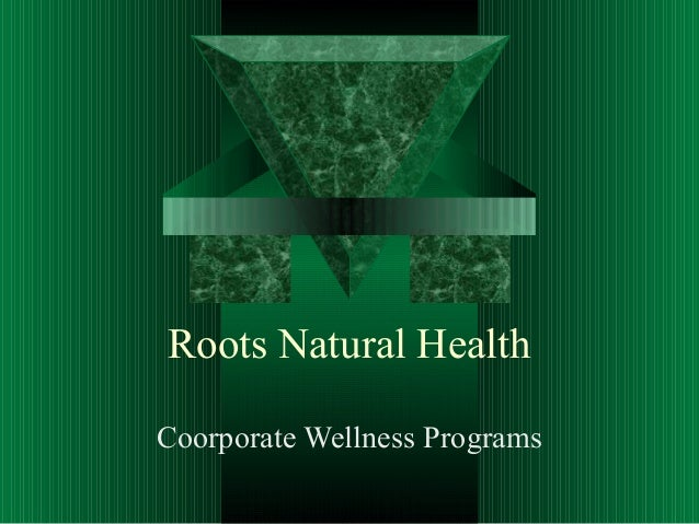 Roots Natural HealthCoorporate Wellness Programs