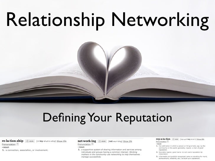 Relationship Networking        Defining Your Reputation