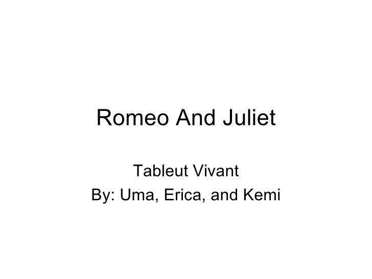 Romeo And Juliet Tableut Vivant By: Uma, Erica, and Kemi