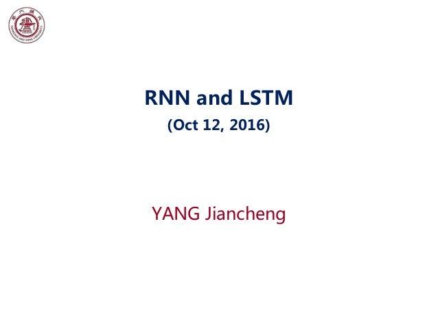 RNN and LSTM (Oct 12, 2016) YANG Jiancheng