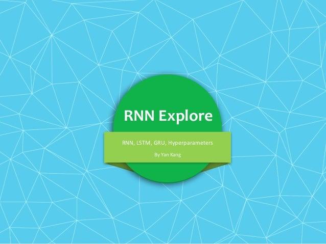 RNN Explore RNN,LSTM,GRU,Hyperparameters ByYanKang