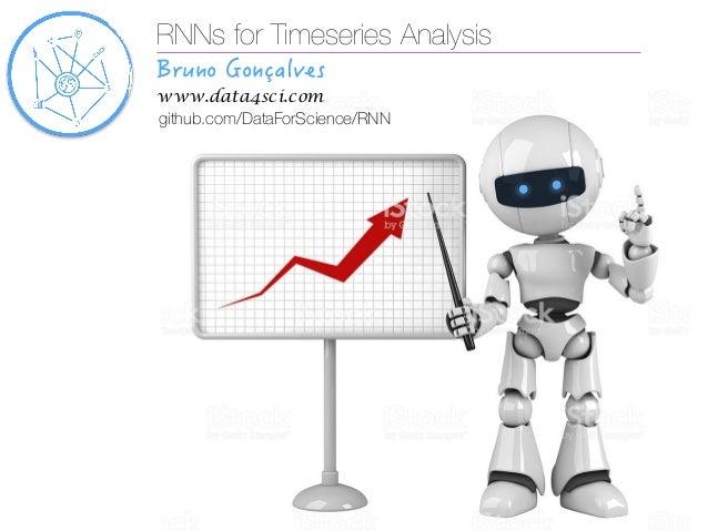 RNNs for Timeseries Analysis  www.data4sci.com github.com/DataForScience/RNN