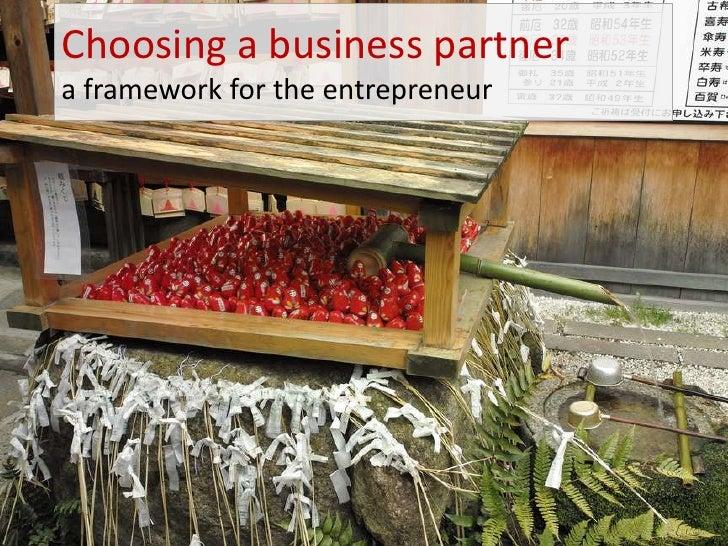 Choosing a business partnera framework for the entrepreneur<br />