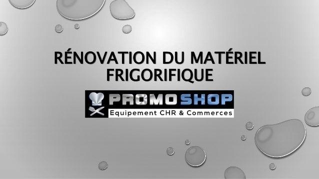 RÉNOVATION DU MATÉRIEL FRIGORIFIQUE