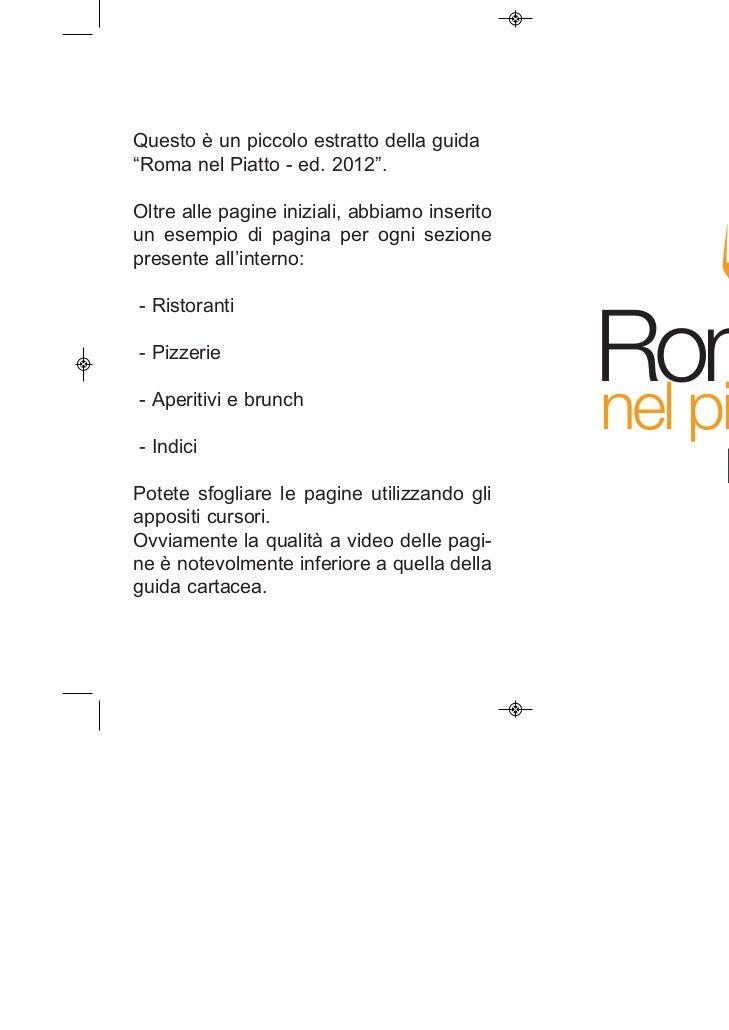 """Questo è un piccolo estratto della guida""""Roma nel Piatto - ed. 2012"""".Oltre alle pagine iniziali, abbiamo inseritoun esempi..."""