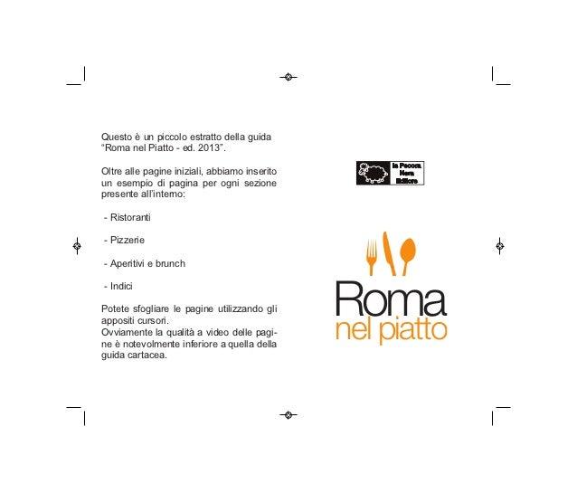 """Questo è un piccolo estratto della guida""""Roma nel Piatto - ed. 2013"""".Oltre alle pagine iniziali, abbiamo inseritoun esempi..."""