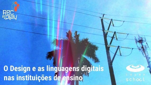 O Design e as linguagens digitais nas instituições de ensino