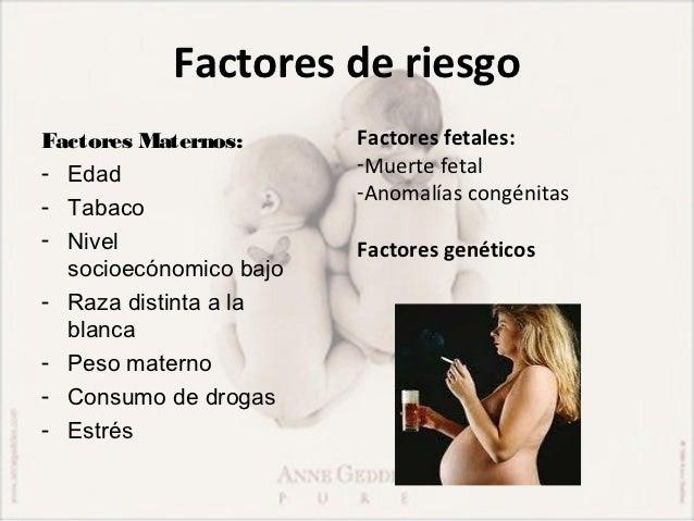 Factores de riesgo                             Factores obstétricos:Factores uterinos:           -Historia previa de parto...