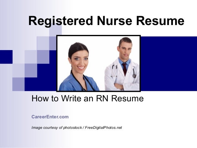 Registered Nurse ResumeHow to Write an RN ResumeCareerEnter.comImage courtesy of photostock / FreeDigitalPhotos.net