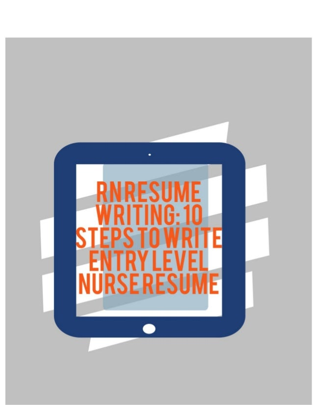 rn resume writing 10 steps to write entry level nurse resume so