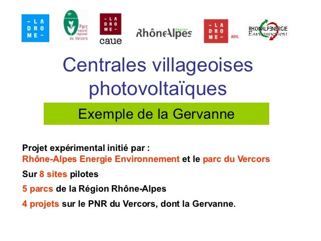 Centrales villageoises            photovoltaïques             Exemple de la GervanneProjet expérimental initié par :Rhône-...