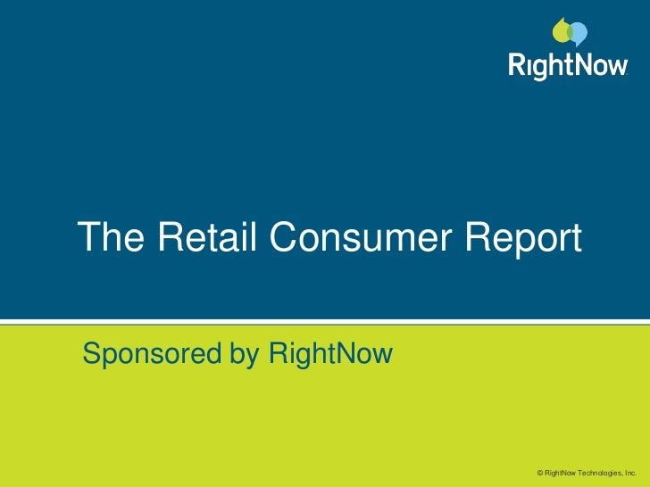 The Retail Consumer Report<br />Sponsored by RightNow<br />