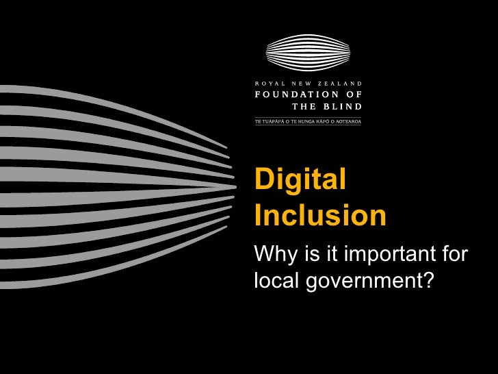 Digital Inclusion Why is it important for local government?