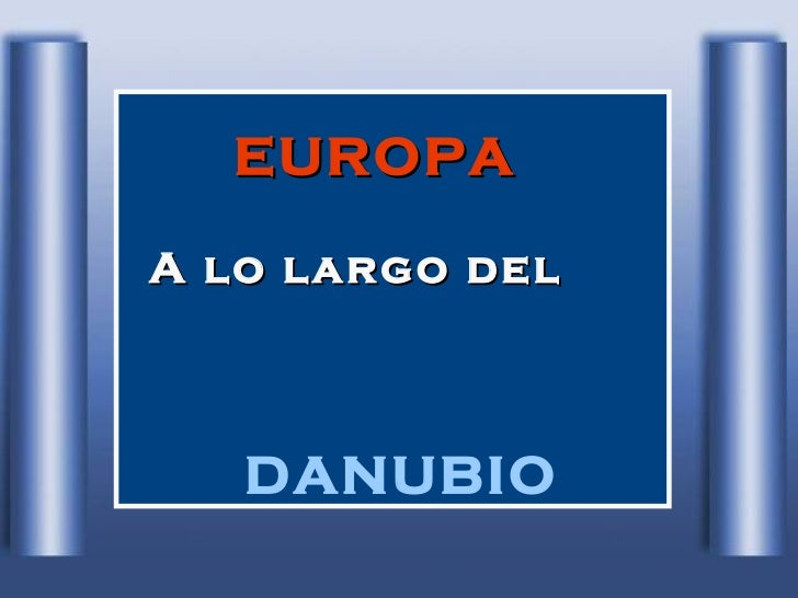 EUROPA   A lo largo del  DANUBIO
