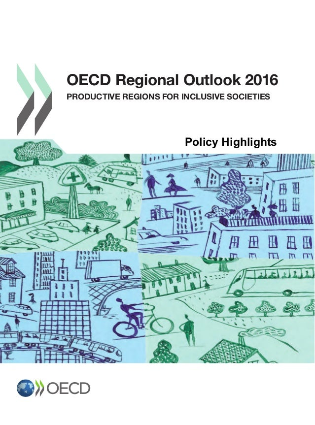 OECD Regional Outlook 2016 Productive Regions forInclusive Societies OECD Regional Outlook 2016 Productive Regions forIn...