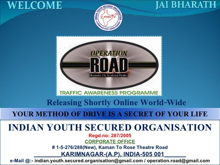 INDIAN YOUTH SECURED ORGANISATION Regd.no: 287/2005 CORPORATE OFFICE # 1-5-276/288(New), Kaman To Rose Theatre Road ______...