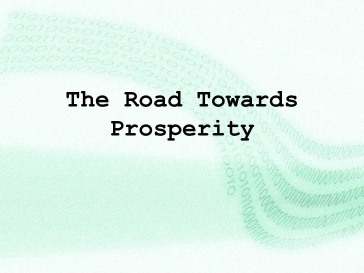 The Road Towards   Prosperity