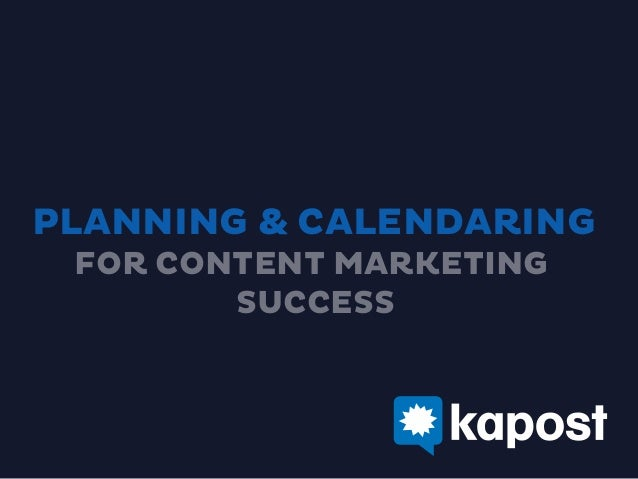 PLANNING & CALENDARING FOR CONTENT MARKETING SUCCESS