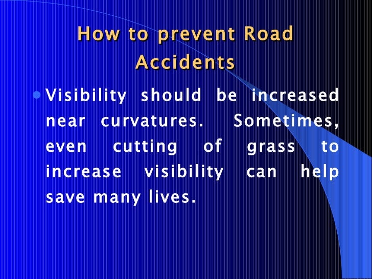 essay on how to prevent car accidents Search essay examples browse by  seconds away from disaster in the case of my car accident in 1992 1,045 words 2 pages the three main causes of car accidents.